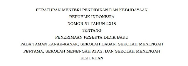 PERMENDIKBUD RI NOMOR 51 TAHUN 2018 TENTANG PENERIMAAN PESERTA DIDIK BARU