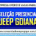 SELEÇÃO PRESENCIAL NESSA SEXTA-FERA PARA O POLO AUTOMOTIVO DE GOIANA
