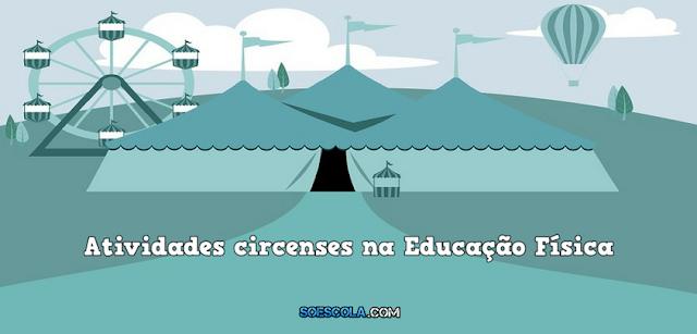 Dia do Circo: Atividades circenses na Educação Física