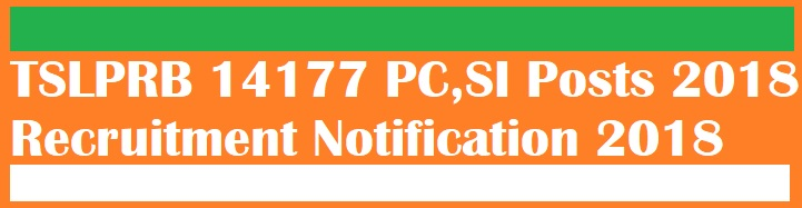 TSLPRB 14177 PC,SI Posts 2018 Recruitment Notification  2018