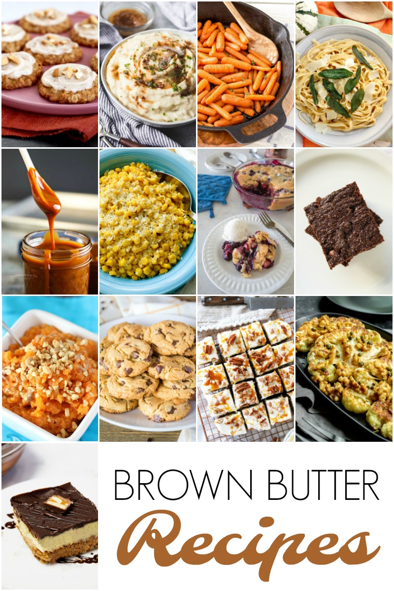 A collection of delicious recipes that use brown butter!