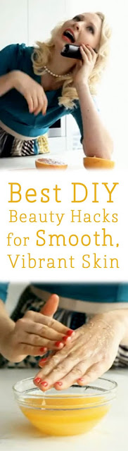 BEST DIY BEAUTY HACKS FOR SMOOTH, VIBRANT SKIN