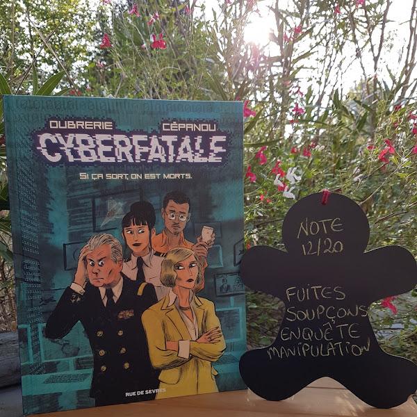 Cyberfatale, tome 1 : Si ça sort, on est morts de Clément Oubrerie et Cépanou