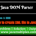 How to create XML file  in Java using DOM Parser?