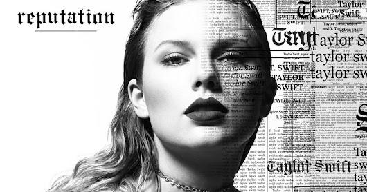 "First Single From Taylor Swift's reputation, ""Look What You Made Me Do,"" Is Available Now on All Streaming Services"