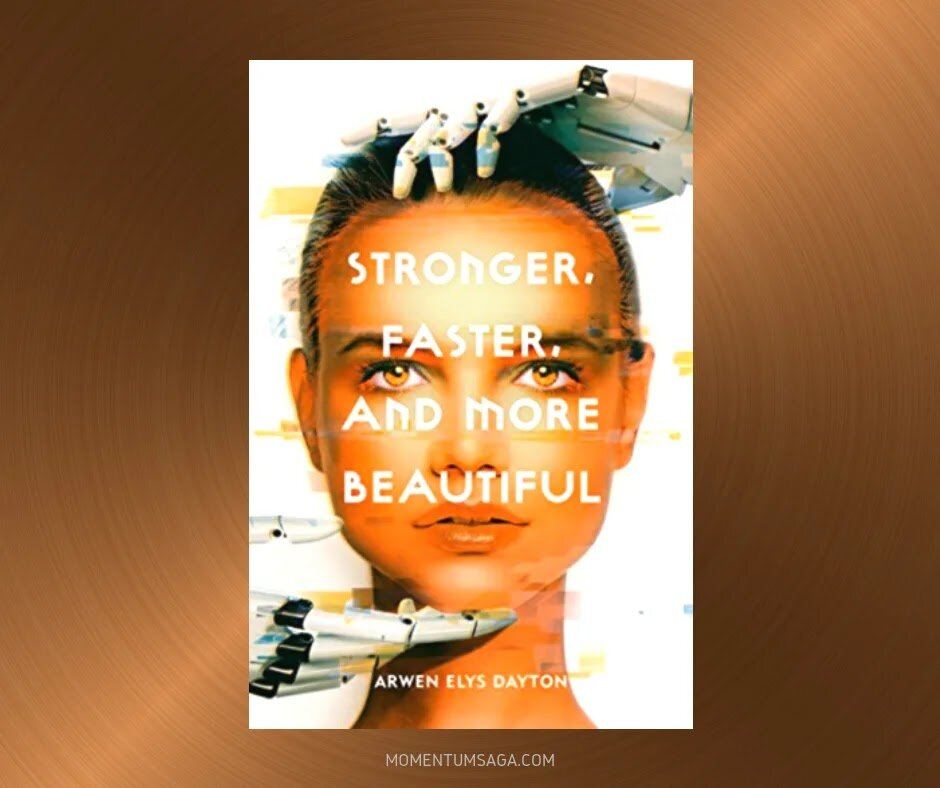 Resenha: Stronger, Faster, and More Beautiful, de Arwen Elys Dayton