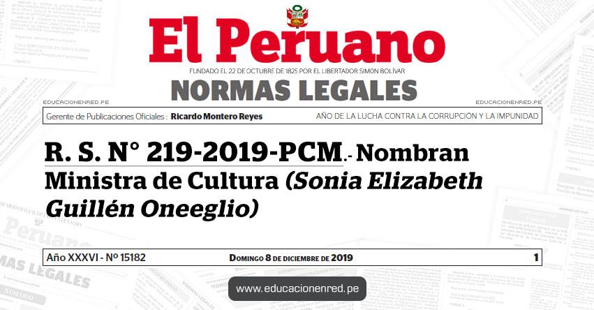 R. S. N° 219-2019-PCM - Nombran Ministra de Cultura (Sonia Elizabeth Guillén Oneeglio)