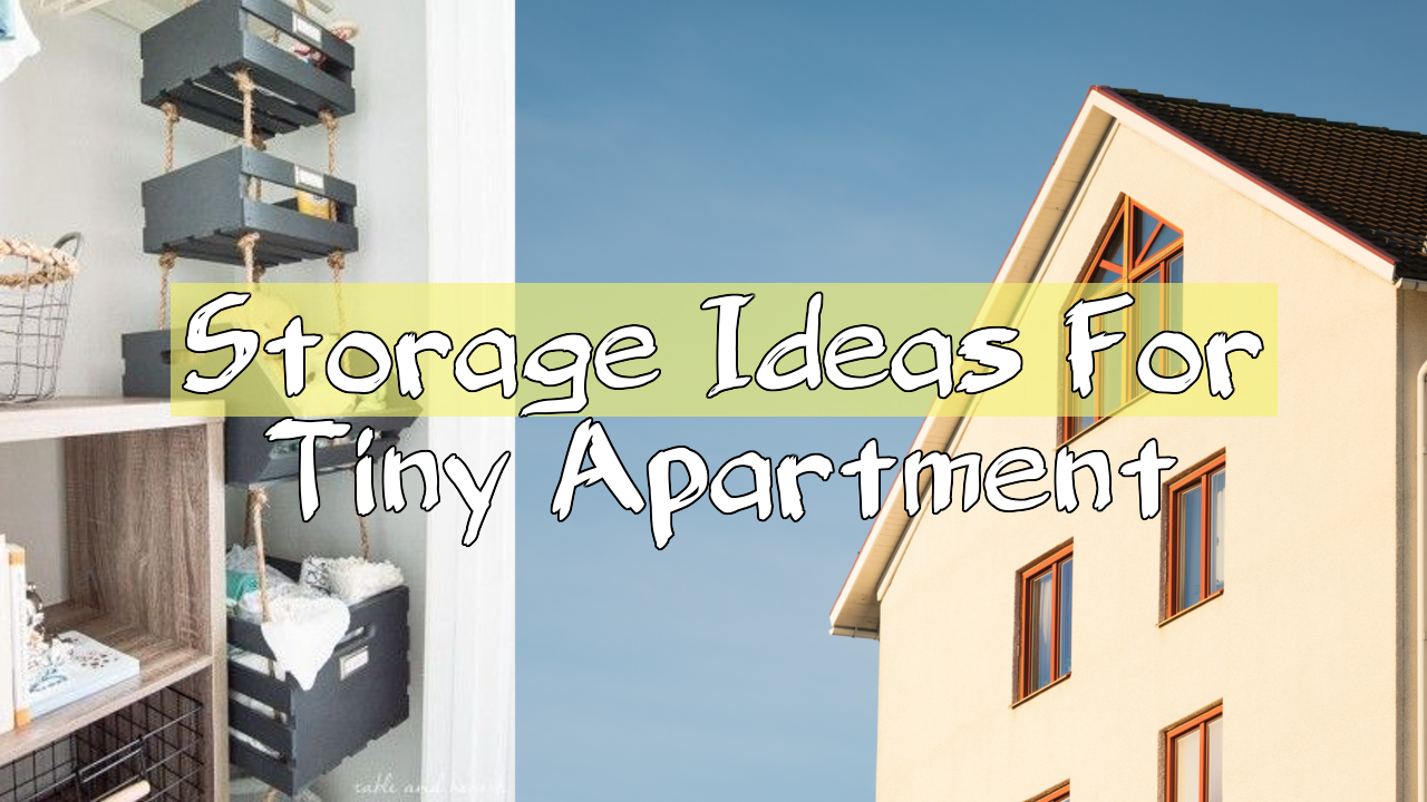 Storage Ideas For Tiny Apartment