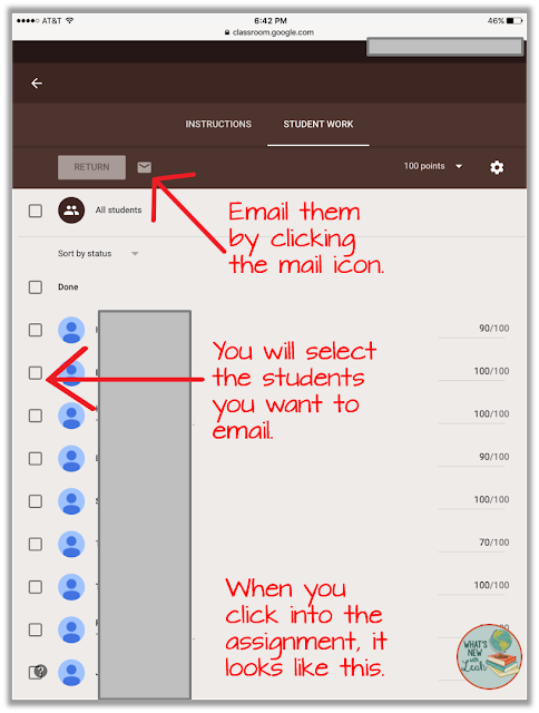 "Google Classroom provides an easy way to remind students to finish their assignments. You can target students who are ""done"" and ""not done,"" and you can send emails to those particular groups. Remind them that their assignment is due, ask if they need clarification--whatever you need to tell them, it can be done in a flash!"