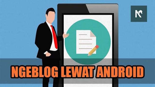 Blogger? 11 Aplikasi Untuk Membantu Mengelolah Blog di Android