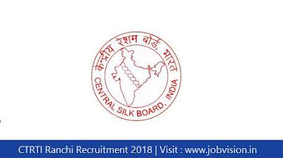 CTRTI Ranchi Recruitment 2018