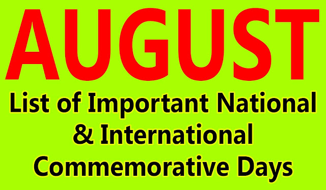 national, international important days, Commemorative Days of the month august, India and World August month important days, 2016, 2017, 2018, 2019