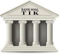 Bank Soal TIK