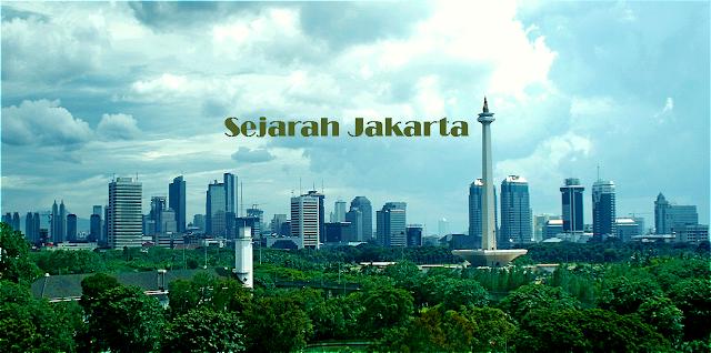 Sejarah Jakarta Dari Jaman Pajajaran Hingga Jaman Kemerdekaan