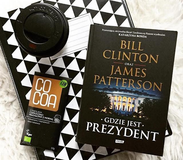 Gdzie jest prezydent - Bill Clinton, James Patterson
