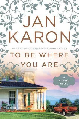 Guest Review, To Be Where You Are, Jan Karon, Bea's Book Nook