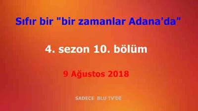 """Sıfır bir """"bir zamanlar Adana'da"""" 4. sezon 10. bölüm"""