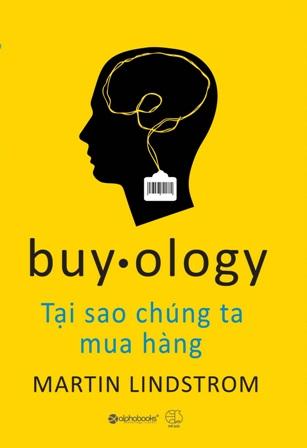 Buy ology- Tại sao chúng ta mua hàng?
