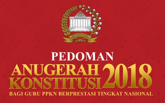 Pedoman Anugrah Konstitusi Tahun 2018 bagi  Guru PPKn SD/MI SMP/MTS SMA/SMK/MA/MAK