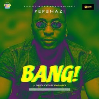 [Music] Pepenazi - Bang mp3 download