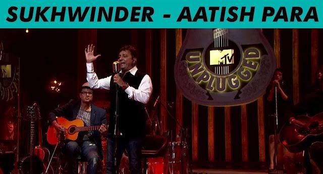 Aatish Para - Sukhwinder Singh @ MTV Unplugged Season 5