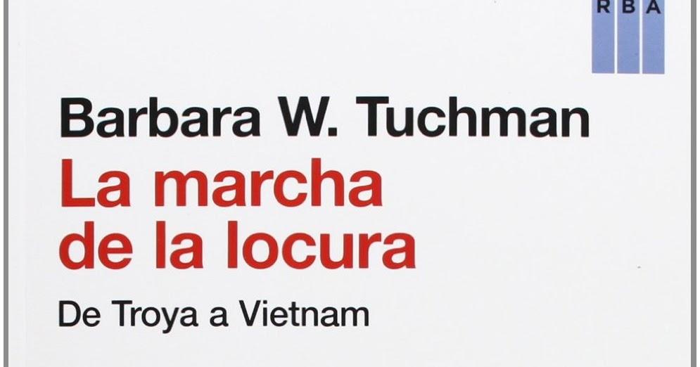 Resultado de imagen para la marcha de la locura barbara tuchman