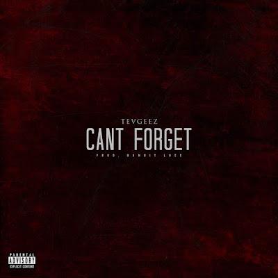 """Tev Geez - """"Cant Forget"""" / www.hiphopondeck.com"""
