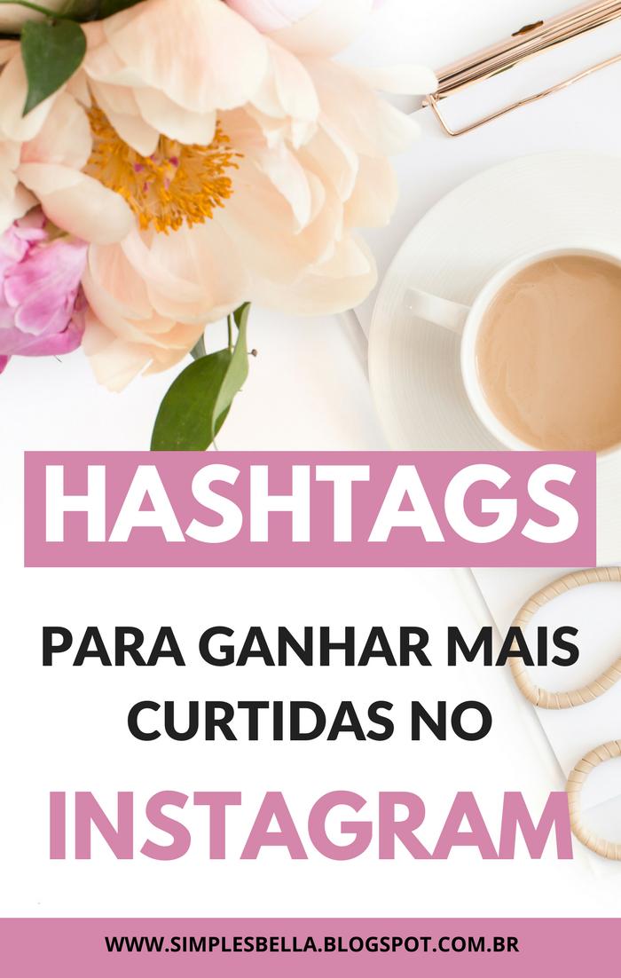 Hashtags para aumentar suas curtidas no Instagram