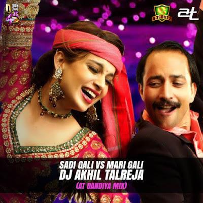 Sadi Gali vs Mari Gali – DJ Akhil Talreja (AT Dandiya Mix)