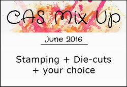 http://casmixup.blogspot.ie/2016/06/cas-mix-up-june-challenge.html