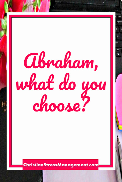 Abraham, What Do You Choose?