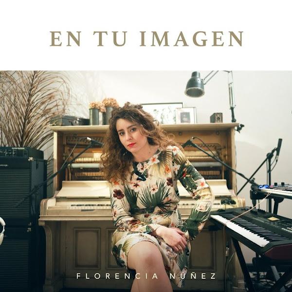FLORENCIA NÚÑEZ - En tu imagen