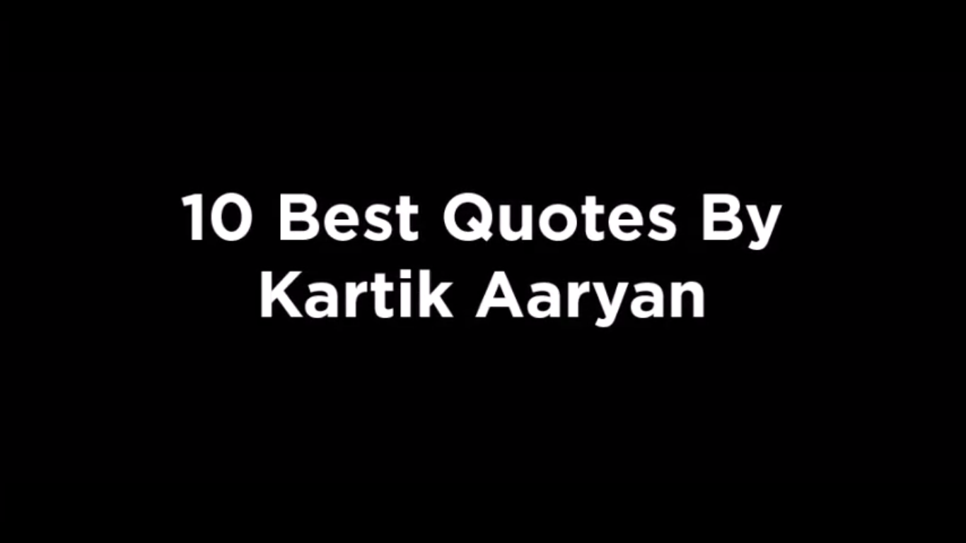 10 Best Quotes By Kartik Aaryan [video]