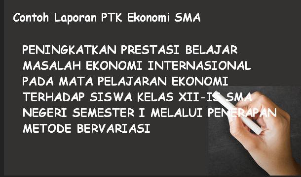 Contoh Laporan PTK Ekonomi SMA