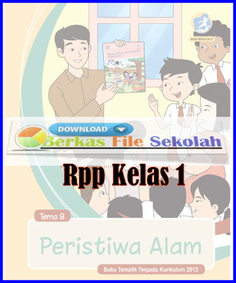RPP Kelas 1 Tema 8 Subtema 1-4 Revisi 2017.doc - Download | Berkas File Sekolah