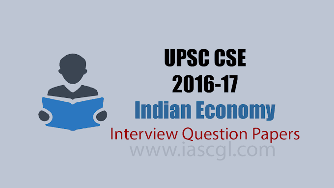 Civil Service Interview 2017-18 - Indian Economy