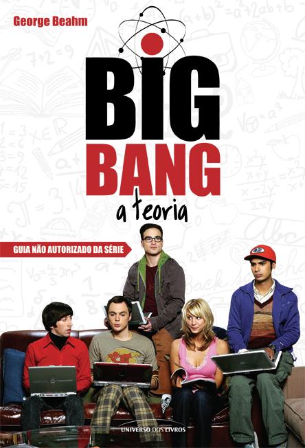 Big Bang: a teoria - Guia não autorizado da série - até 28/08