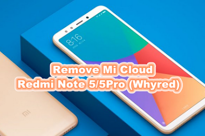 Cara Remove Mi Account Redmi Note 5/5 Pro (Whyred)