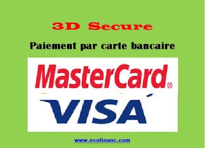3D  Secure:Comment sécuriser votre paiement par carte bancaire