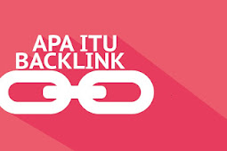 Apa Itu Backlink ? Berikut Ini Pengertian dan Fungsinya