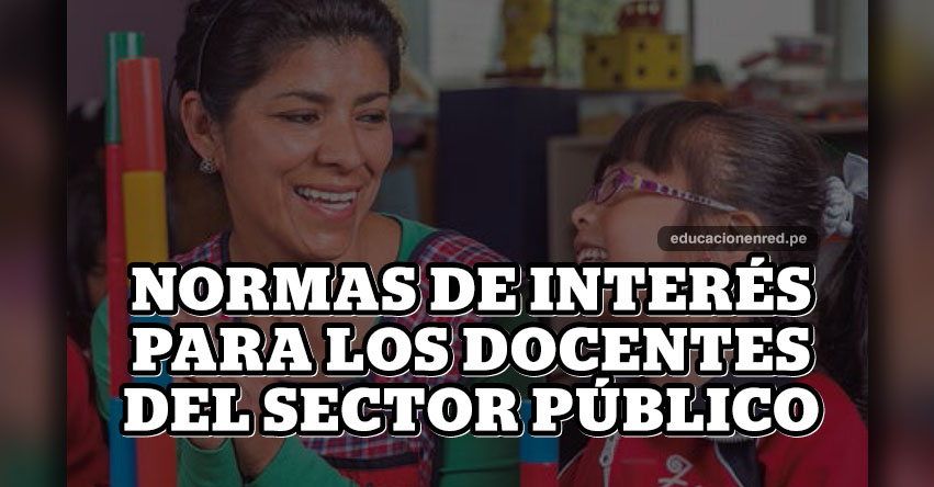 Normas de interés para los docentes del sector público (Hugo Diaz)