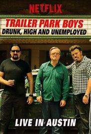 Trailer Park Boys: Drunk, High & Unemployed (2015)