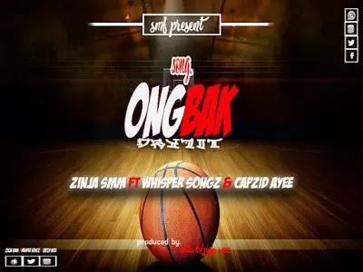 Download Audio   Zinja SMM ft Whisper Songz & Capzid Ayee - Ongbank