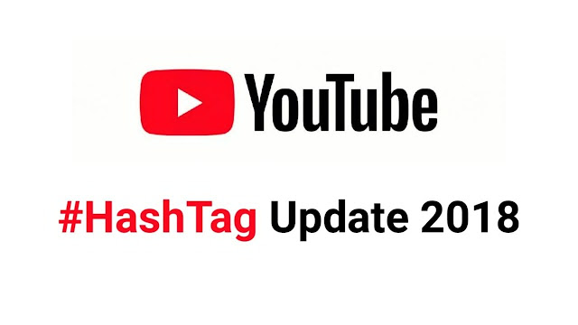 "YouTube #HashTag Update 2018 | How To Use #HashTag On YouTube To Rank Your Videos | यूट्यूब में ""# हैशटैग"" क्या है?"