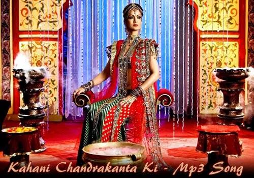 Chandrakanta serial mp3 song free download.