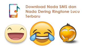Download 84 Nada Dering, SMS, Ringtone lucu Keren Terbaru