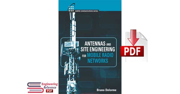 Antennas and Site Engineering for Mobile Radio Networks by Bruno Delorme pdf download