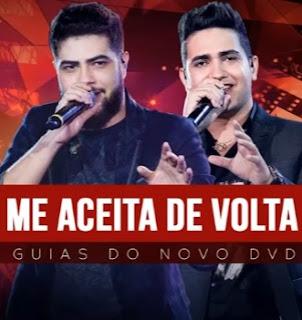 Baixar Henrique e Juliano – Me Aceita De Volta (2017)