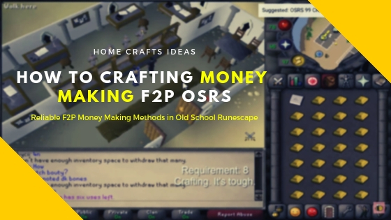 How To Crafting Money Making F2P OSRS