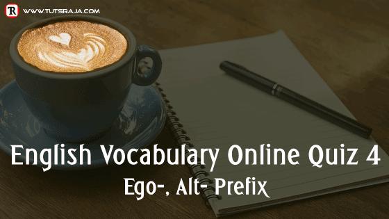 English Vocabulary Online Quiz Ego-, Alt- Prefix